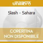 Slash - Sahara cd musicale di Slash