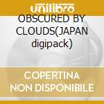 OBSCURED BY CLOUDS(JAPAN digipack) cd musicale di PINK FLOYD