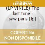 (LP VINILE) The last time i saw paris [lp] lp vinile di HARRIS BARRY TRIO