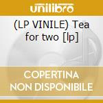(LP VINILE) Tea for two [lp] lp vinile di Nimmer dan trio