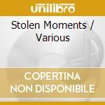 Aa.vv. - Stolen Moments cd musicale di Artisti Vari