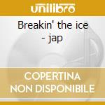 Breakin' the ice - jap cd musicale di Sweet comfort band