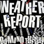 Weather Report - Domino Theory cd musicale di Report Weather