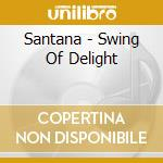 Swing of delight 20bit cd musicale di Santana & mclaughlin