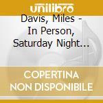 Saturday night at the blackhawk 2 in san francisco cd musicale di Miles Davis
