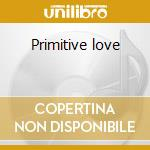 Primitive love cd musicale di Gloria Estefan