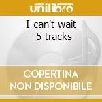 I can't wait - 5 tracks cd musicale di Yngwie Malmsteen