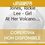 Girl at her volcano cd musicale di Jones lee rickie