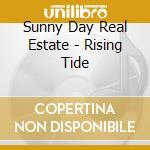 Rising tide cd musicale di Sunny day real estate