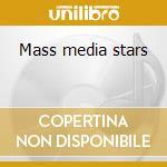 Mass media stars cd musicale