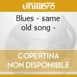 Blues - same old song - cd musicale di Leon Russell