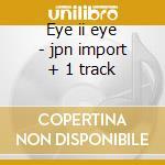 Eye ii eye - jpn import + 1 track cd musicale di Scorpions