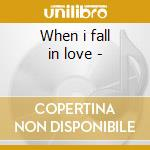 When i fall in love - cd musicale