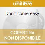Don't come easy cd musicale di Tyketto