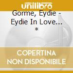 Eydie in love cd musicale di Eydie Gorme