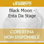 Enta da stage cd musicale di Moon Black