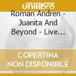 Juanita & beyond - live studio cd musicale di Roman Andren