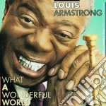 Louis Armstrong - What A Wonderful World cd musicale di Louis Armstrong