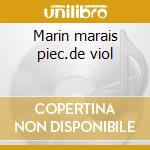 Marin marais piec.de viol cd musicale di Marin Marais