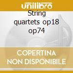 String quartets op18 op74 cd musicale di Beethoven ludwig van