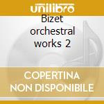 Bizet orchestral works 2 cd musicale di George Bizet