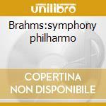 Brahms:symphony philharmo cd musicale di Artisti Vari