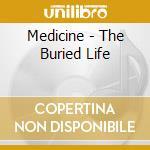 Medicine - The Buried Life cd musicale di MEDICINE