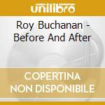 BEFORE AND AFTER cd musicale di BUCHANAN ROY