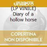 (LP VINILE) Diary of a hollow horse lp vinile di Crisis China