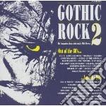 GOTHIC ROCK 2                             cd musicale di Artisti Vari