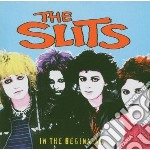 IN THE BEGINNING                          cd musicale di SLITS