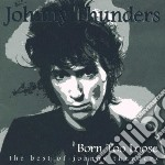 BORN TOO LOOSE-BEST OF                    cd musicale di Johnny Thunders