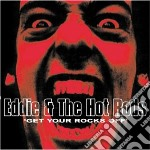 Eddie & The Hot Rods - Get Your Rocks Off cd musicale di EDDIE & THE HOT RODS