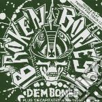 Broken Bones - Dem Bones+decapitated cd musicale di Bones Broken