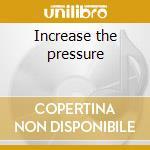 Increase the pressure cd musicale