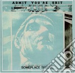 Admit You're Shit - Someplace Special cd musicale di ADMIT YOU'RE SHIT