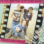 Peter & The Test Tube Babies - Pissed & Proud cd musicale di PETER & THE TEST TUB