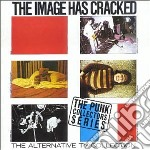Alternative Tv - The Image Has Cracked cd musicale di Tv Alternative