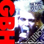 G.b.h. - Live In Los Angeles cd musicale di G.B.H.