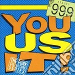 YOU US IT!                                cd musicale di 999