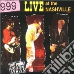 999 - Live At The Nashville cd musicale di 999