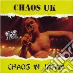 Chaos Uk - Chaos In Japan cd musicale di Uk Chaos