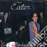 Eater - Eater Live At Barbarella's 1977 cd musicale di EATER