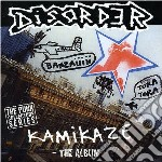 KAMIKAZE                                  cd musicale di DISORDER