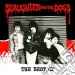 Slaughter & The Dogs - The Best Of cd musicale di SLAUGHTER AND THE DO