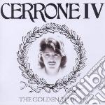 Cerrone - Cerrone Iv - The Goldentouch cd musicale di Cerrone