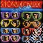 CD - SHOWADDYWADDY - BRIGHT LIGHTS cd musicale di SHOWADDYWADDY