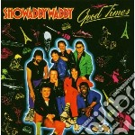GOOD TIMES                                cd musicale di SHOWADDYWADDY