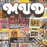 Mud - Off The Rak: The Singles 1975-79 cd musicale di MUD