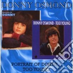 Donny Osmond - Portrait Of Donny / Too Young cd musicale di Donny Osmond